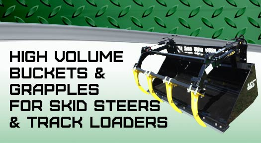 High Volume buckets and grapples for skid steers and track loaders