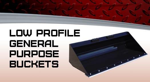 Low profile general purpose buckets