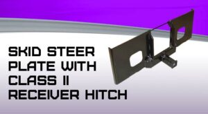 Skid Steer Plate with Class II Receiver Hitch